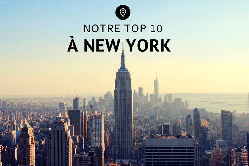 Notre Top 10 à New York